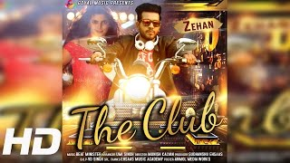 The Club | Zehan | Goyal Music New Punjabi Song 2016