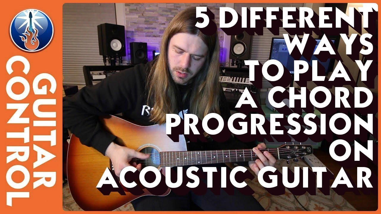 5 Different Ways to Play a Chord Progression on Acoustic Guitar