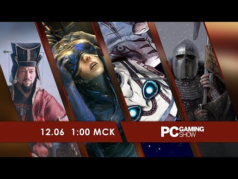 [01:10] Прямая трансляция PC Gaming Show на E3 2018 на русском языке