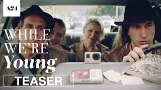 While We're Young | Official Teaser Trailer HD | A24