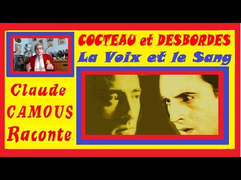 COCTEAU et DESBORDES  : «Claude Camous Raconte» « La Voix et le Sang » amitié et passion réciproque et orageuse