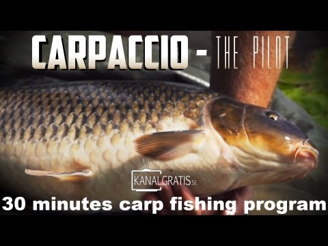Carpaccio – The Pilot – 30 minutes carp fishing program