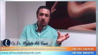 Op. Dr. Mustafa Ali Yanık burun estetiği ameliyatlarında kullanılan yeni yöntemler nelerdir