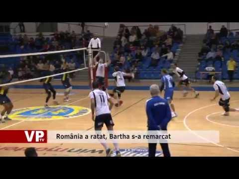 România a ratat, Bartha s-a remarcat