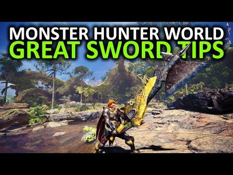 Monster Hunter World Great Sword Tips