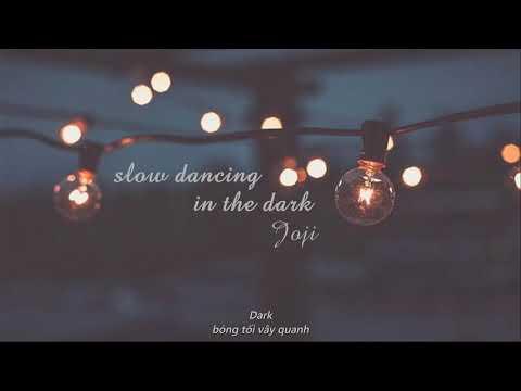 [ vietsub ] Slow dancing in the dark - Joji - Thời lượng: 3 phút, 31 giây.