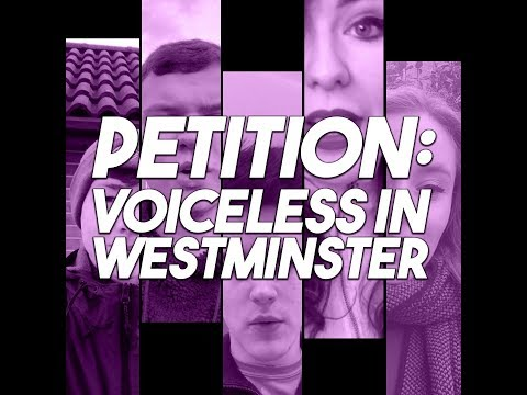 Voiceless in Westminster - Sign the Petition