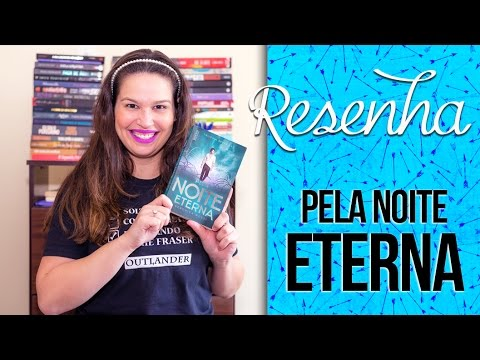 Resenha: Pela Noite Eterna [Trilogia Never Sky #2] - Veronica Rossi | Laila Ribeiro