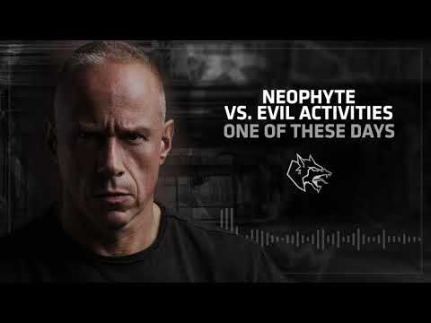 Neophyte vs Evil activities - One Of These Days