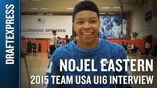 Nojel Eastern 2015 Team USA U16 Interview