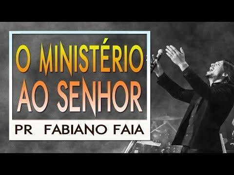 Pr Fabiano Faia - O Ministério ao Senhor