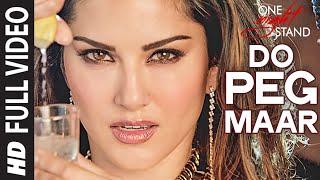 DO PEG MAAR Full Video Song  ONE NIGHT STAND  Sunny Leone  Neha Kakkar  T Series