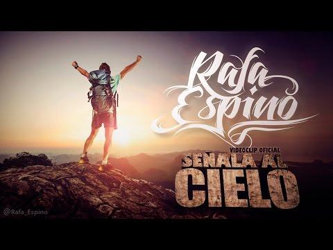 Rafa Espino - Señala al Cielo [VIDEOCLIP OFICIAL HD]