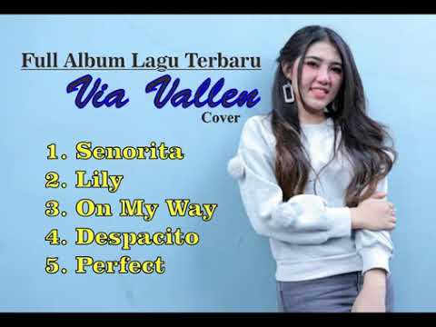 VIA VALLEN  TERBARU 2019 SENORITA FULL ALBUM COVER