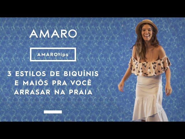TRÊS ESTILOS DE BIQUÍNIS E MAIÔS PRA VOCÊ ARRASAR NA PRAIA | #AMAROtips - Amaro