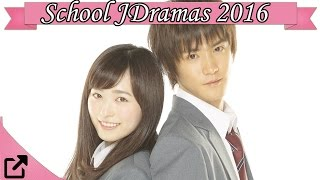 Top 10 School Japaneses Dramas 2016 (All the Time)