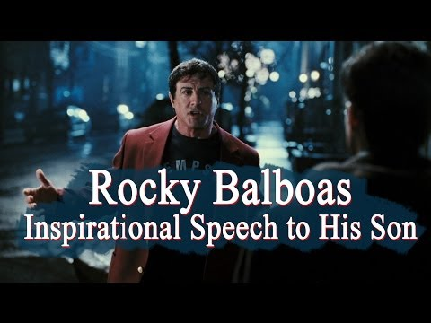 Rocky Balboas –  inspirational speech to his son (motivation video with speech)