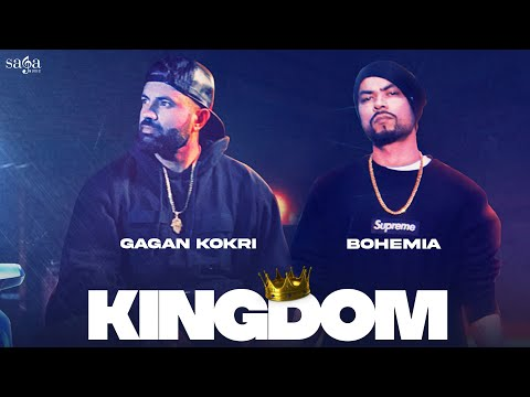 Kingdom - Gagan Kokri | BOHEMIA | Shree Brar | New Punjabi Song 2021 | Latest Punjabi Songs 2021