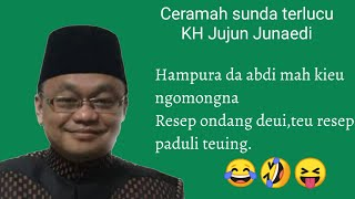 Video Ceramah KH Jujun Junaedi lucu pikaseurieun bodor bin kocak MP3, 3GP, MP4, WEBM, AVI, FLV September 2019