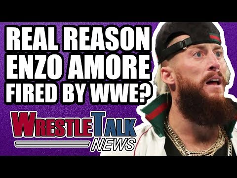 Real Reason WWE FIRED Enzo Amore? | WrestleTalk News Jan. 2018