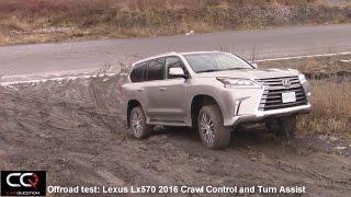 Lexus Lx570 2017 / 2016 : Offroad test / Crawl control and Turn Assist