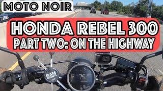 6. Honda Rebel 300: On the Highway, Part 2
