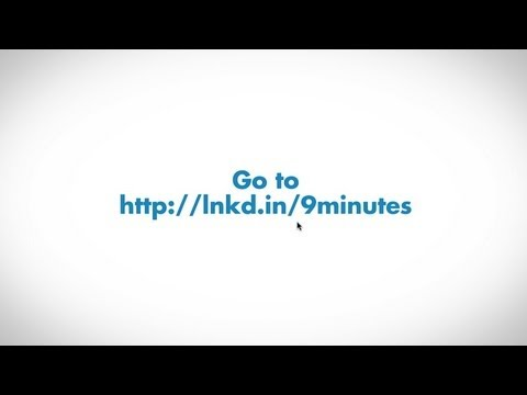 LinkedIn: 9 minutes can change everything