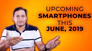 Download Video Upcoming Smartphones June 2019 | Wait Karna Banta Hai!!!! MP3 3GP MP4