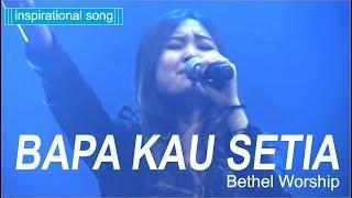 Video Bapa Kau Setia - Bethel Worship disertai Kesaksian Pdt .DR.Rubin Adi Abraham MP3, 3GP, MP4, WEBM, AVI, FLV Desember 2018