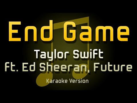 Taylor Swift - End Game Ft. Ed Sheeran And Future (Karaoke)