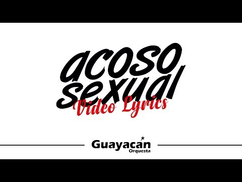 Guayacán Orquesta - Acoso Sexual - Lyrics