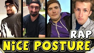 "►►► Enjoy The Video? Leave a Like & Subscribe! ◄◄◄ NICE POSTURE SQUAD RAP / SONG - (JeromeASF, AlexACE, Tewtiy, Frizzlenpop)So this is highly requested constantly by you guys! tons of you have been asking me to do this for a long time but with group raps I like to work a long time on them, just to make sure they're absolutely right! so hopefully I've done this justice!Without further ado, I hope you enjoy The Nice Posture Squad Rap / Song! be sure to check the Nice Posture group out on their channels below:JeromeASF: https://www.youtube.com/user/JeromeASFTewtiy: https://www.youtube.com/channel/UCh_qU1GUf4FcNtV4-fJm3MAAlex (AlexACE): https://www.youtube.com/channel/UCjRMxmxocd3NbSc4xx7ypIQBen (Frizzlenpop): https://www.youtube.com/channel/UCydJd7Z_ACTJGeRn5MSt0IgFOLLOW ME: https://twitter.com/SGTTangoGamingNICE POSTURE SQUAD RAP INSTRUMENTAL (FREE) J. Cole Type Beat - ""ENCIMA"" I Hip Hop Instrumental I Prod. Justin Kaseby Beatz EraInstrumental Link:https://www.youtube.com/watch?v=A_RwADKujqk"