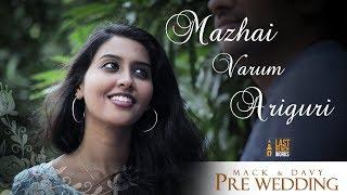Video Mackson & Davina | pre-wedding | Mazhai varum ariguri | Last Bench Works MP3, 3GP, MP4, WEBM, AVI, FLV Februari 2019