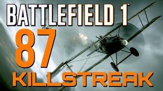 Battlefield 1: 87 Killstreak - 108 Kills on Operations! (PS4 Pro Multiplayer Gameplay)
