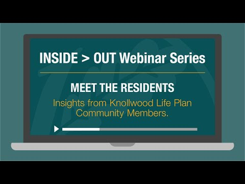 Episode 9: Meet the Residents :: INSIDE OUT – Get-To-Know Knollwood Webinar Series