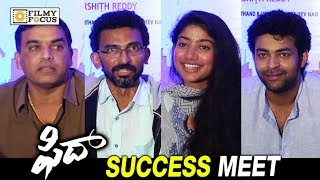 Fidaa Movie Success Meet. #Fidaa Movie Stars Varun Tej, Sai Pallavi in Lead Roles, Directed by Shekar Kamula, Music by Shakthikanth Karthick, Produced by Dil Raju. #FidaaMovieReview #FidaaCollections #VarunTej #SaiPallavi #Malare Filmy Focus is your one stop shop for #TeluguMovieNews. Come engage with the latest movie updates, videos, movie gossip and more. -------------------------------------------------------------------Click here to Play: https://goo.gl/lAoXEHAndroid App: https://goo.gl/Cki2pKiTunes App: https://goo.gl/gzxxW7-------------------------------------------------------------------For more updates about Tollywood:☛ Visit our Official website: http://filmyfocus.com/☛ Visit our infotainment partner : http://Wirally.com☛ Subscribe to our Youtube Channel - http://goo.gl/z5qwPVEnjoy and stay connected with us!!☛ Like us: https://www.facebook.com/FilmyFocus☛Follow us : http://www.twitter.com/FilmyFocus☛ Follow us : https://www.instagram.com/filmyfocus☛ Circle us : http://goo.gl/IH0oCE