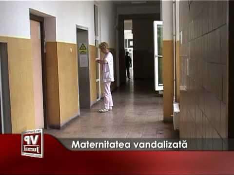 Maternitatea vandalizata