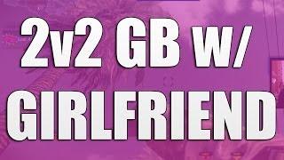 MiDNiTE Does 2v2 GBs w/ Girlfriend!