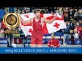 click here to download video GOLD GR - 66 kg: S. BOLKVADZE (GEO) df. A. MIRZOIAN (RUS) by VPO, 2-0