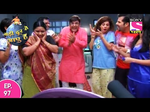 Badi Door Se Aaye Hain - बड़ी दूर से आये है - Episode 97 - 27th May, 2017