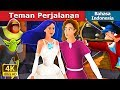 Video Teman Perjalanan | The Travelling Companion Story In Indonesian | Dongeng Bahasa Indonesia