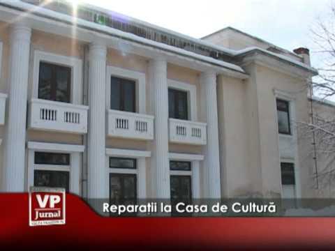 Reparaţii la Casa de Cultură