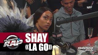 """Video [EXCLU]Shay parle de son morceau """"La Go"""" + extrait #PlanèteRap MP3, 3GP, MP4, WEBM, AVI, FLV Juni 2017"""