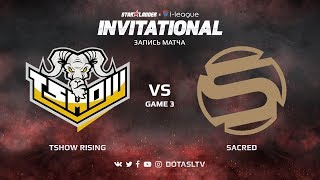 Tshow Rising против Sacred, Третья карта, SL i-League Invitational S4 Южноамериканская Квалификация