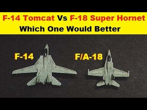 F-14 Tomcat vs F-18 Super Hornet,...
