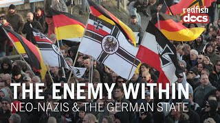 The Enemy Within: Neo-Nazis & The German State