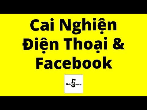 Cách Cai Nghiện Điện Thoại & Facebook - Thời lượng: 28 phút.