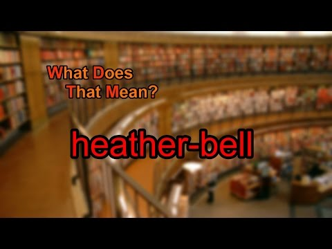 What does heather-bell mean?