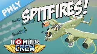 Bomber Crew - SPITFIRE SUPPORT To The Rescue (Bomber Crew Gameplay)