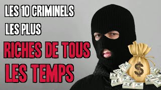 Video Les 10 Criminels Les Plus Riches De Tous Les Temps MP3, 3GP, MP4, WEBM, AVI, FLV November 2017